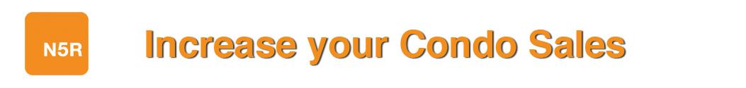 N5R increase your condo sales
